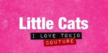 Little Cats i Love Tokio Couture