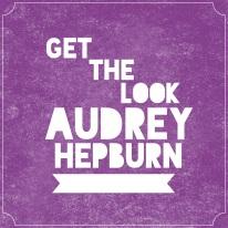 Get The Look Audrey Hepburn